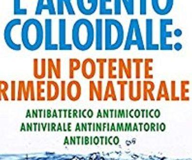 UN ANTIBIOTICO NATURALE: L'ARGENTO COLLOIDALE